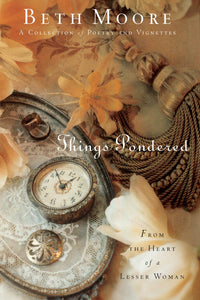 Things Pondered - Poetry/Vignettes