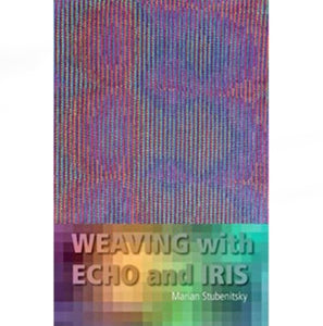 Weaving with echo and iris by Marian Stubenitsky