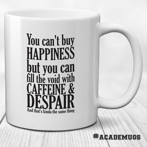 Happiness, Coffee and Despair
