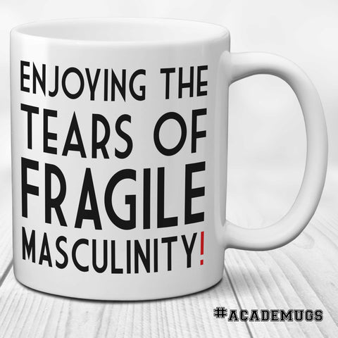 Tears of Fragile Masculinity!