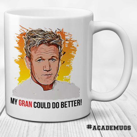 Gordon Ramsay Mug - My Gran Could Do Better