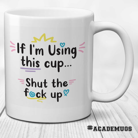 If I'm Using This Cup...