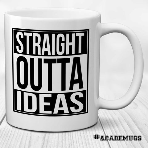 Straight Outta Ideas