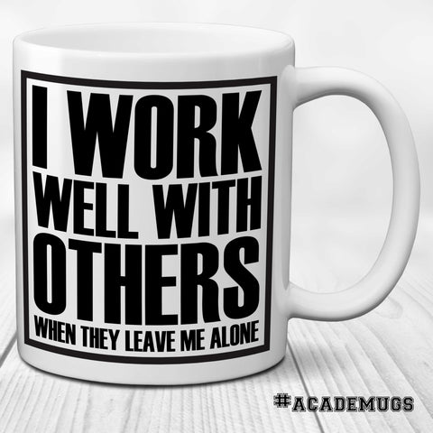 I Work Well with Others Mug