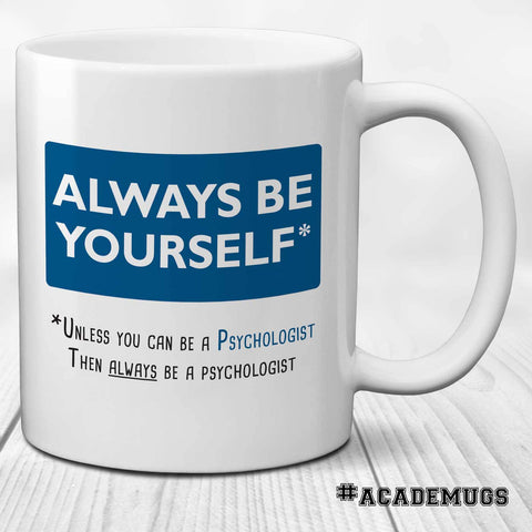 Always be a Psychologist Mug
