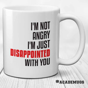 I'm Disappointed With You Mug
