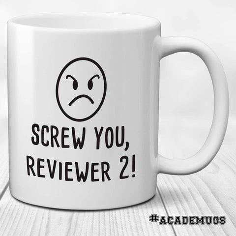 Screw You Reviewer 2