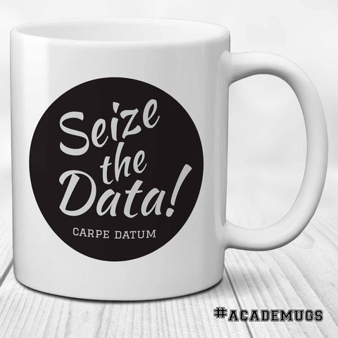 Seize the Data - Carpe Datum: