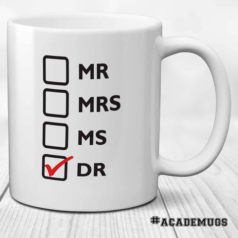 PhD Graduation Mug: Mr Mrs Ms Dr
