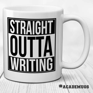 Straight Outta Writing Mug
