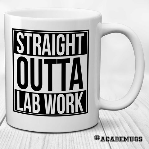 Straight Outta Lab Work Mug