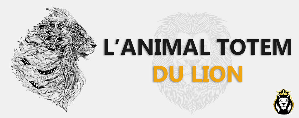 L'animal Totem du lion et son symbolisme