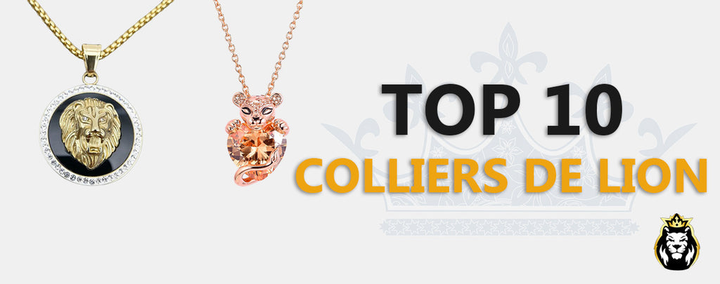 Top 10 : Colliers de Lion