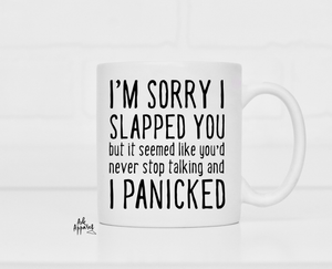 Novelty Coffee Mug - Sorry I Slapped You