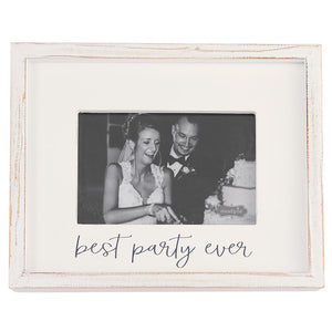 Best Party Ever White Wood Frame - 4 x 6