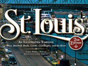 """St. Louis: An Illustrated Timeline"" Hardcover Book"