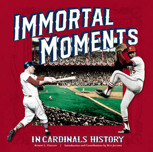 "'Immortal Moments In Cardinals History"" Hardcover Book"
