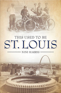 """This Used To Be St. Louis"" Soft Cover Book"