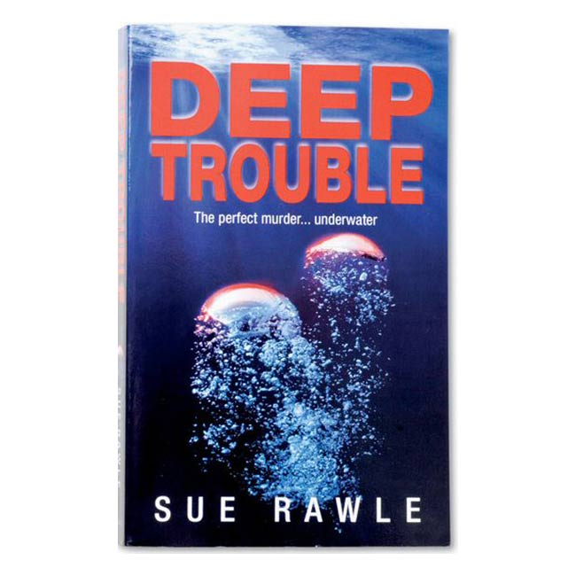 DEEP TROUBLE BY SUE RAWLE