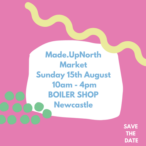 Made.Up North Market Graphic, Save the Date Sunday 15th August 2021