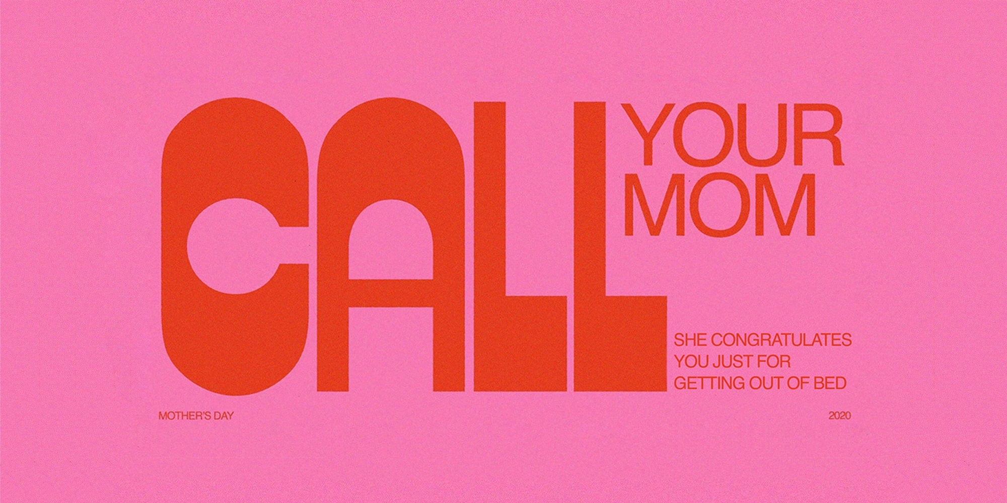 Call your mom!