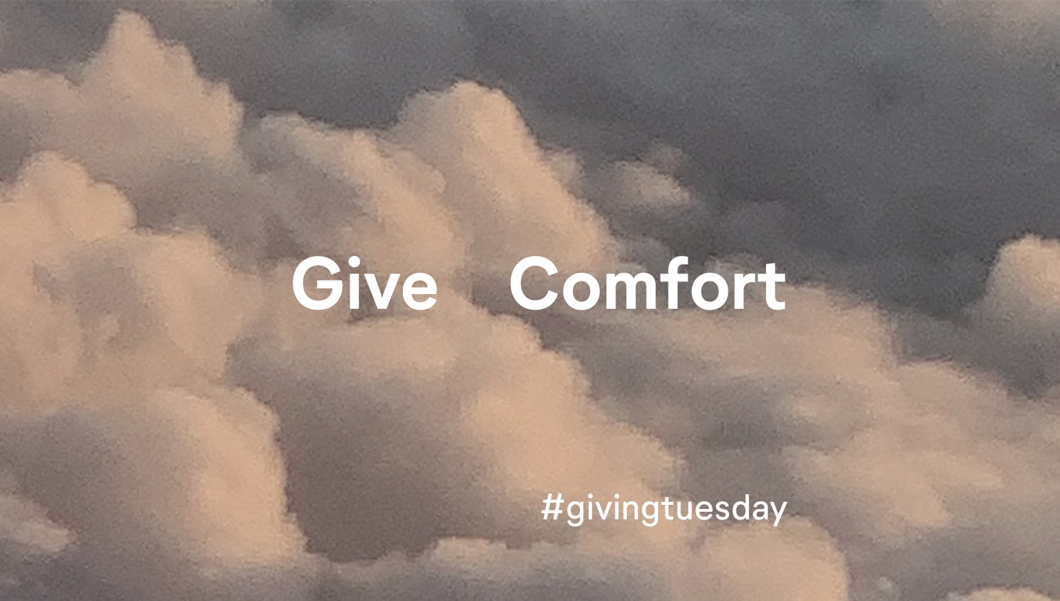 Give Comfort