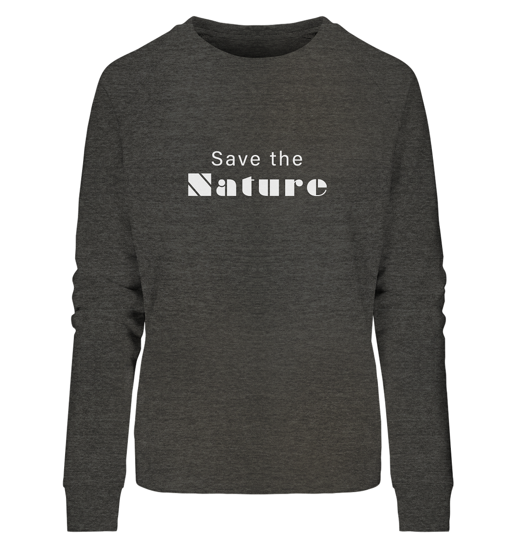 Save the Nature - Ladies Organic Sweatshirt