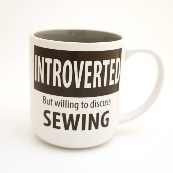 Introverted Sewing Mug, Willing to Discuss Sewing