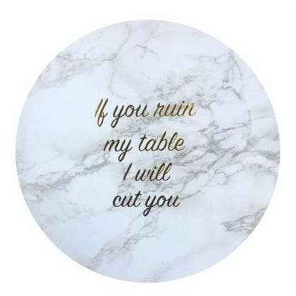 If You Ruin My Table I Will Cut You - Coasters