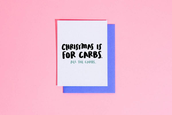 Christmas is for Carbs Card