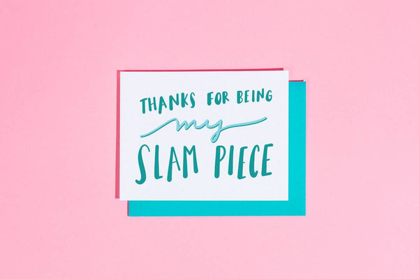 Thanks For Being My Slam Piece - Greeting Card