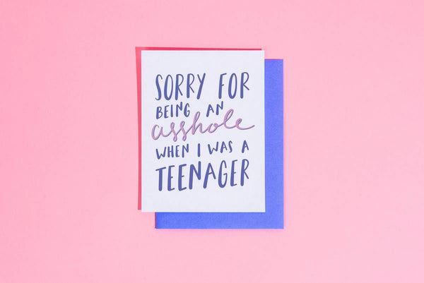 Sorry For Being an Asshole When I was a Teenager Card