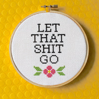 Let That Shit Go Cross Stitch Kit