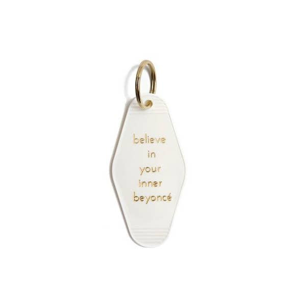 Believe In Your Inner Beyonce - Keychain