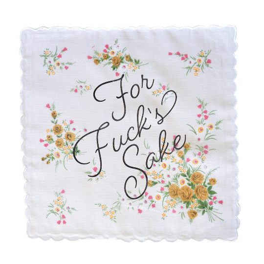 For Fuck's Sake Handkerchief - color may vary