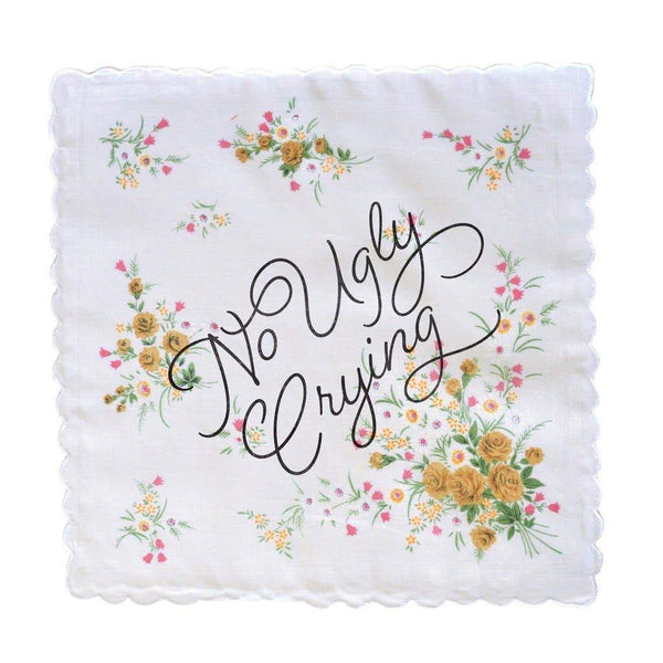 No Ugly Crying Handkerchief color may vary