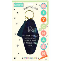 Twinkle Twinkle Little Star What A Dick I Think You Are - Keychain