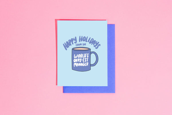 Happy holidays from the world's okay-est manager Greeting Card