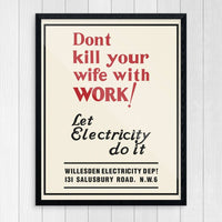 Don't Kill Your Wife With Work Art Print
