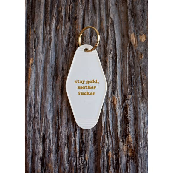 Stay Gold Motherfucker Keychain