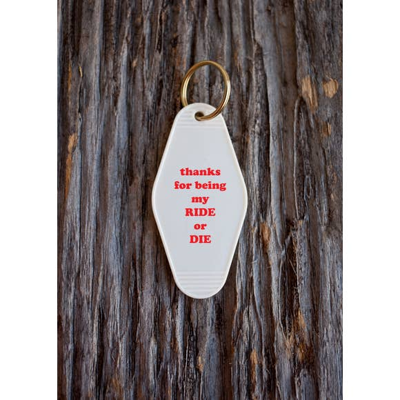 Thanks For Being My Ride Or Die - Keychain