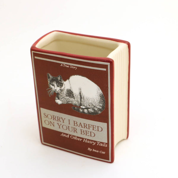 Sorry I Barfed on Your Bed Cat Book Pencil Holder
