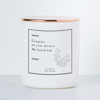 Congrats on Your Divorce - Luxe Scented Soy Candle