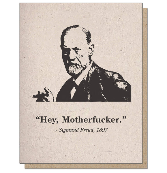 Sigmund Freud - Hey Motherfucker Greeting Card