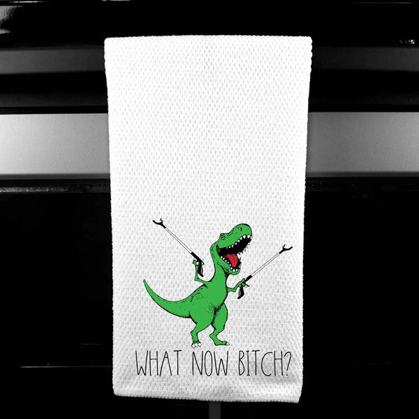 What Now Bitch  - T Rex Microfiber Towel