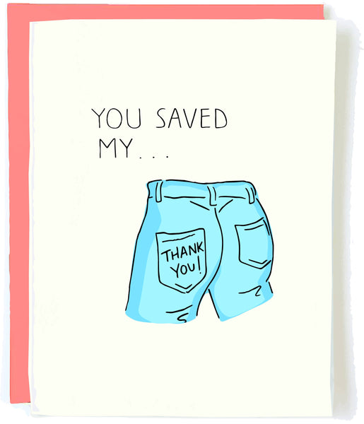 You Saved My Ass Thank You Card