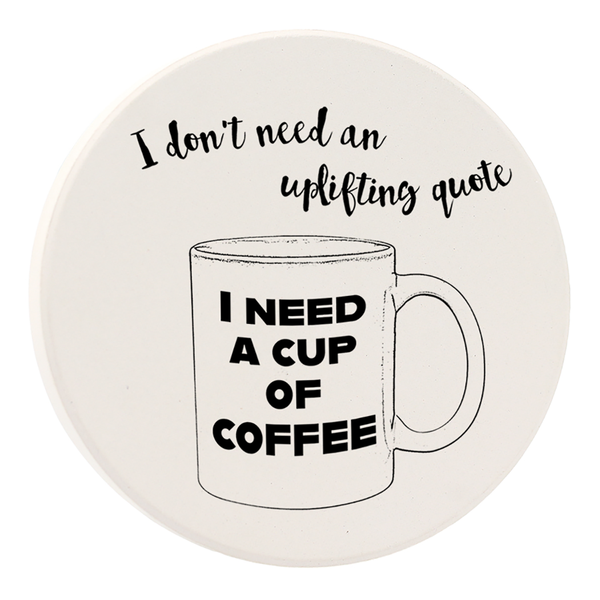 Car Coasters - I Don't Need An Uplifting Quote - Set of 2