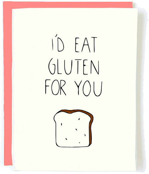 I'd Eat Gluten For You Greeting Card