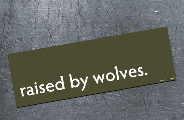 raised by wolves - Magnetic Bumper Sticker