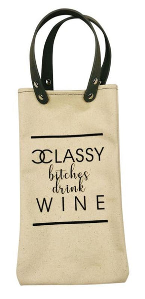 Classy Bitches Drink Wine - Tote